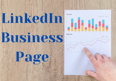 I will create,  set up and optimize LinkedIn business page for you