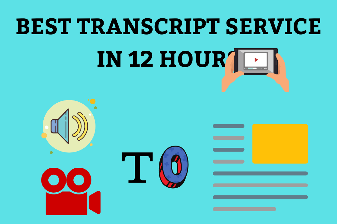 Best Transcript service in 12 horus