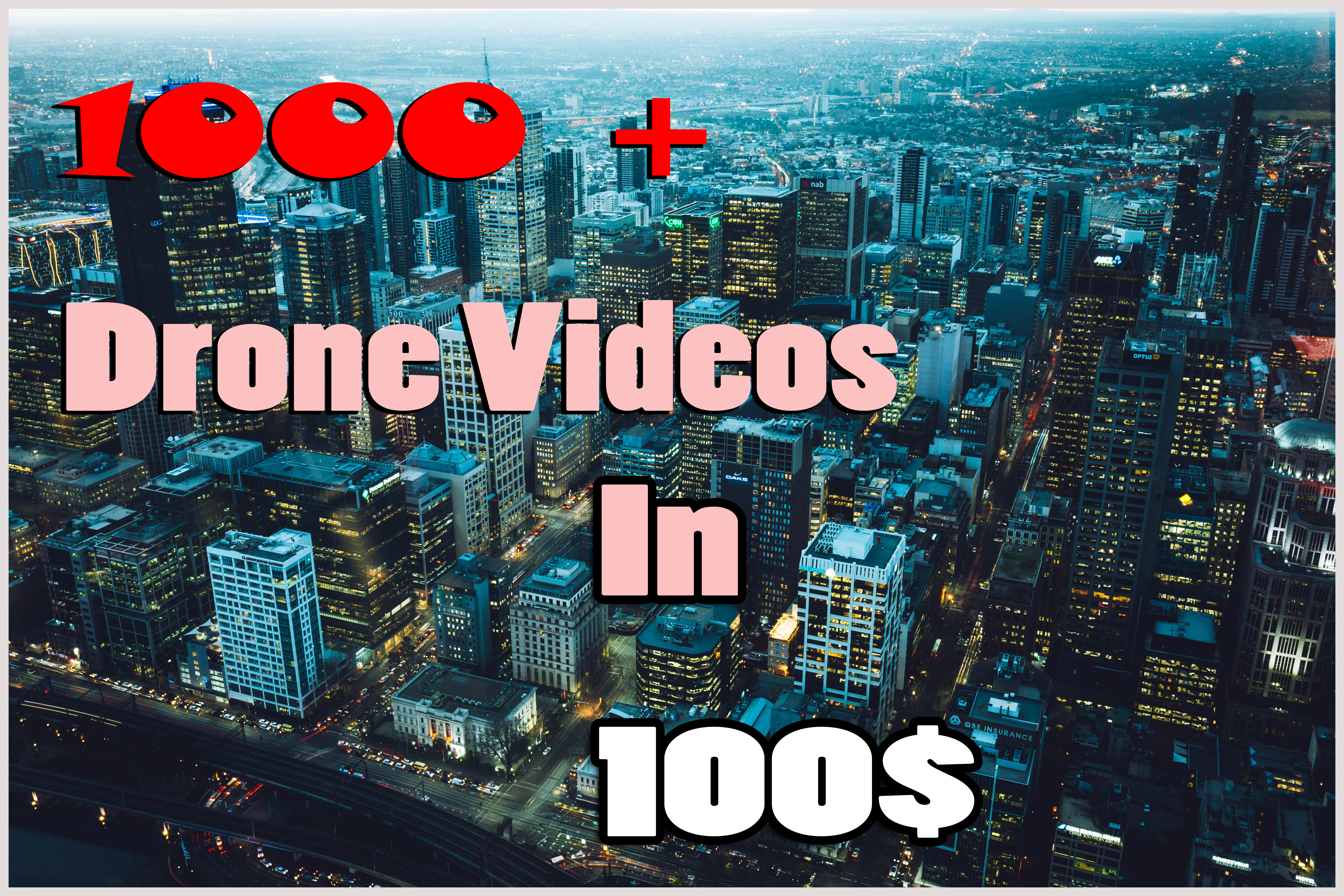 I will give to 1000 plus drone videos withing 1 hour