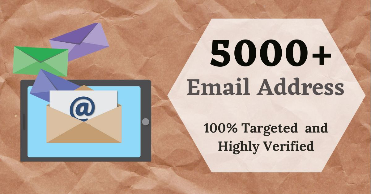 I will provide 5000+ verified and targeted email address