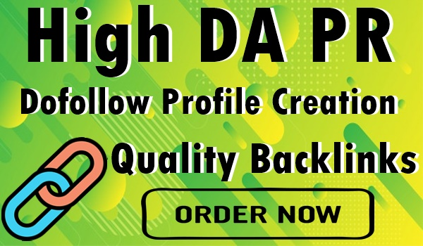 100+ High DA PR Dofollow Profile Creation-Quality Backlinks-Update 2021
