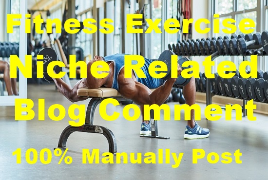 30 Fitness Excercise Niche Related Blog Comment-Top Service in seoclerk