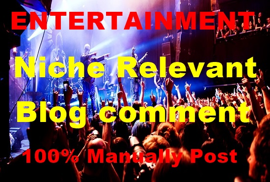 30 Entertainment Niche Relevant Blog comment-Top service