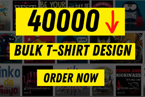 I will give you 40k bulk t shirt design for amazon,  teespring, Redbubble, Etsy, Teepublic, Printful