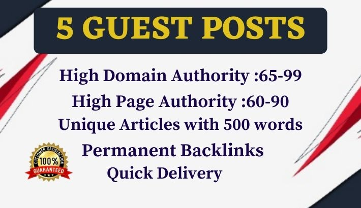 Write and Publish 5 Unique Guest Posts with quality articles on High DA, PA, DR & authority websites