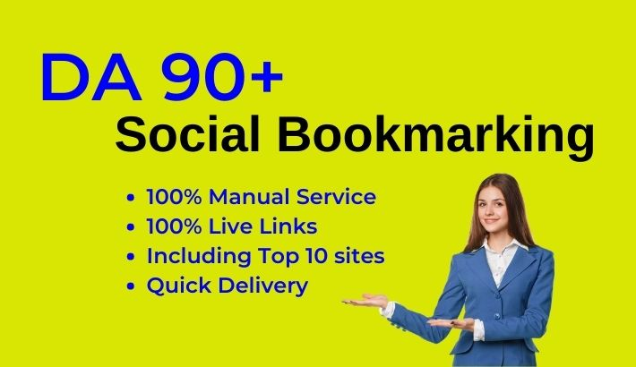 DA 90 +,  Manually 15 High Authority Social bookmarking/sharing on top bookmarks sites