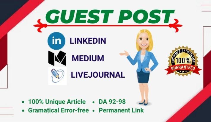 3 Unique High quality Guest posts on DA 92+ websites Medium,  LinkedIn & LiveJournal
