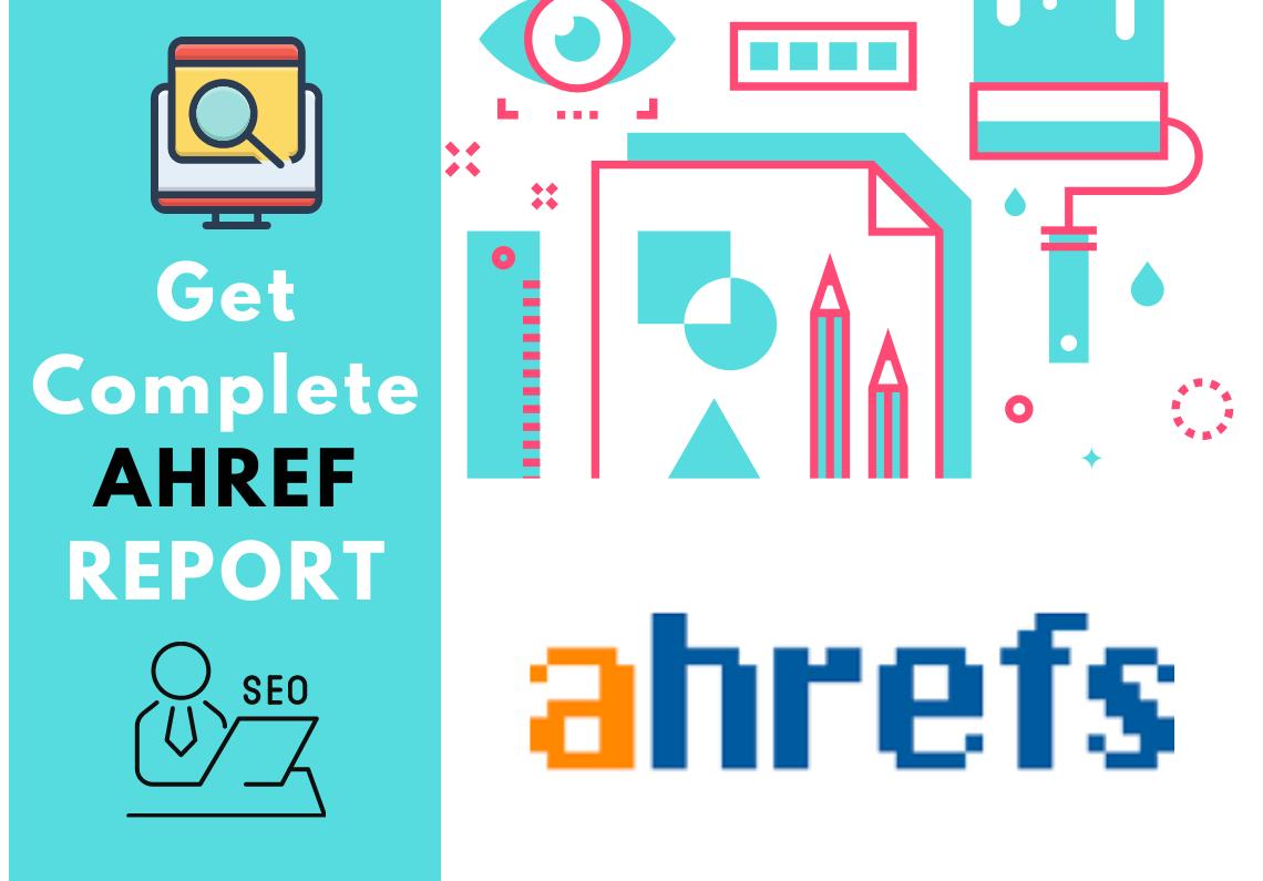 Get complete AHREF report of your website