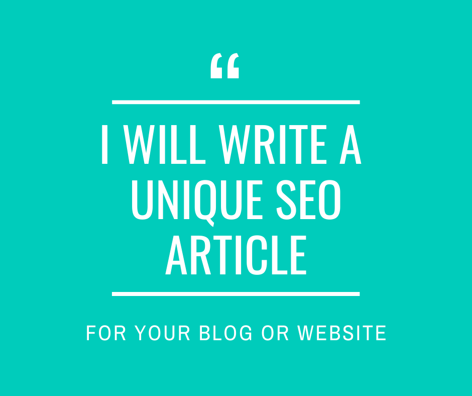 I Will Write 800 words Unique SEO Article For Your Blog Or Website