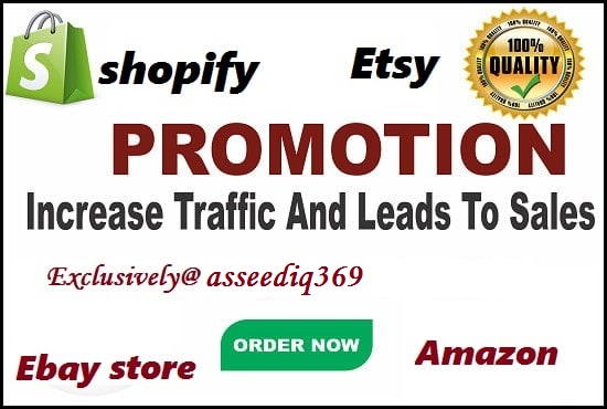 I will do etsy store promotion etsy marketing ebay shopify amzon and leads to sales