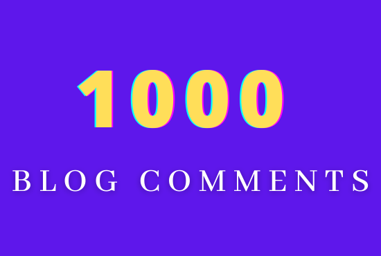 High quality 1000 Blog Comments Backlinks to your Blog