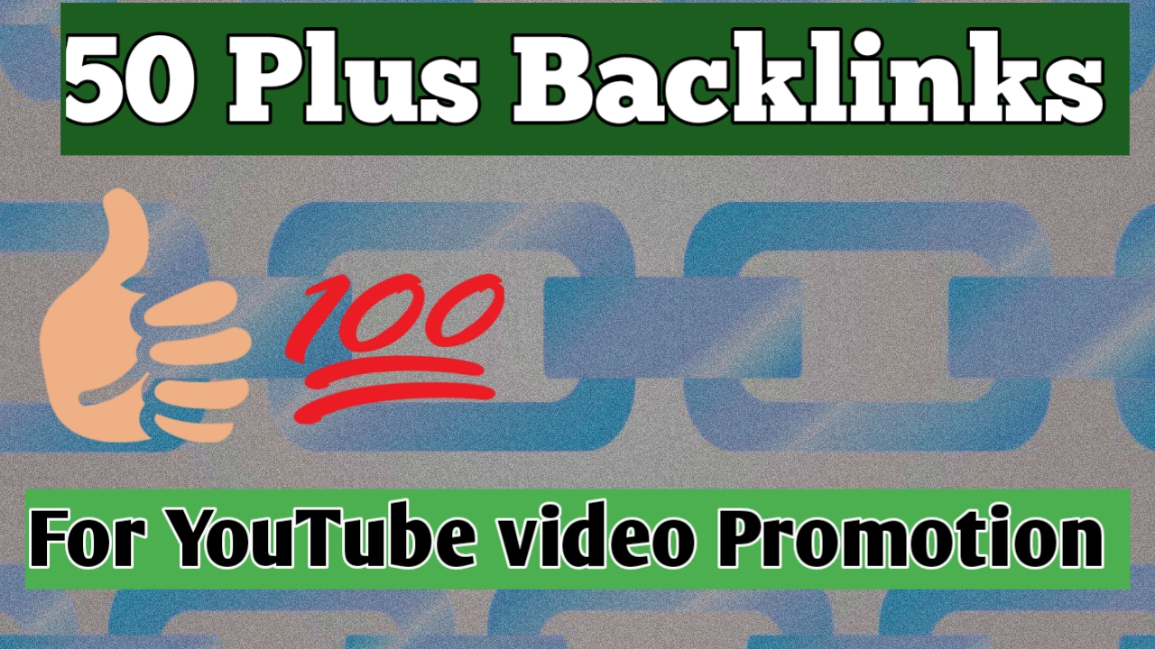 50 plus Backlinks For Youtube Videos promotion