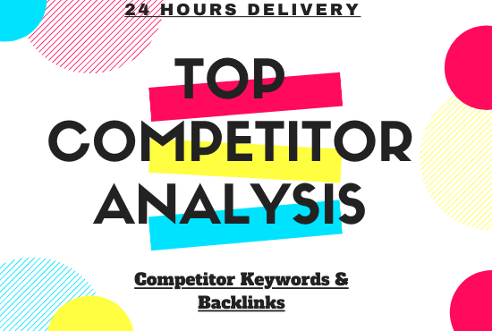 I will run top competitors analysis in 24 hours