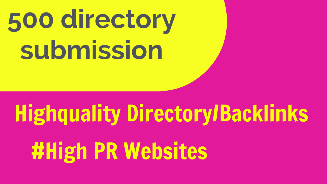 I will do 500 directory posting for you website /business. High PR backlinks
