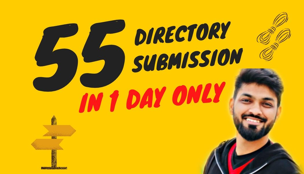 I will do 55 approved directory submission,  55 manual web submission