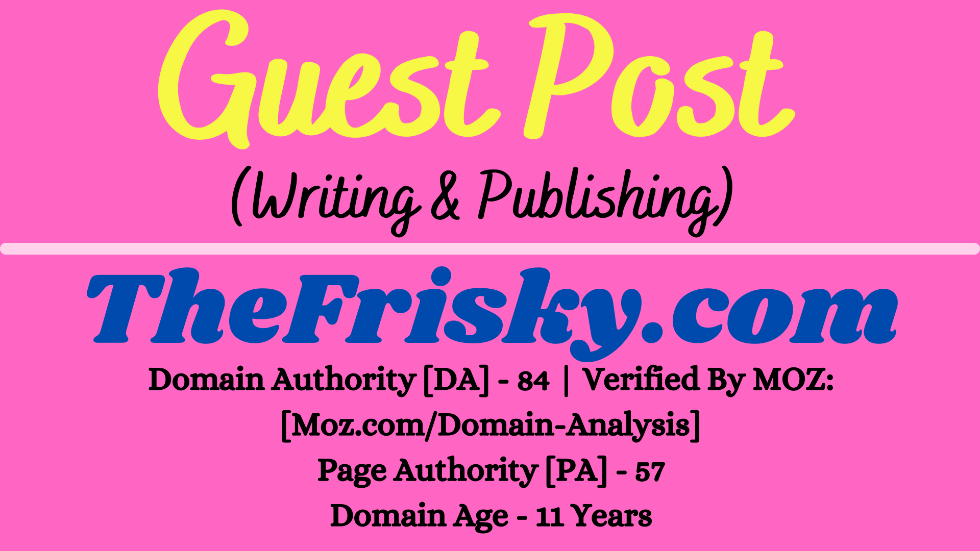 I will provide Guest Post on TheFrisky. com