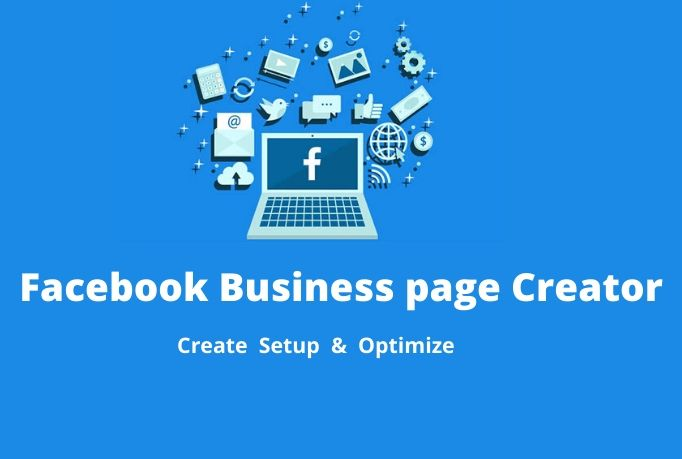 I will create,  setup and optimize your facebook business page