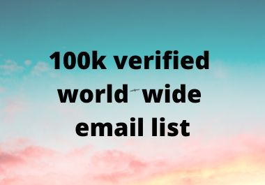 Provide you world wide 100k verified Email list for Email Marketing