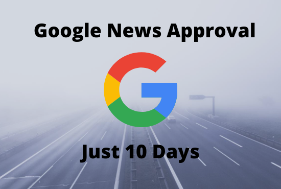 I will do google news approval on your domain in 10 days