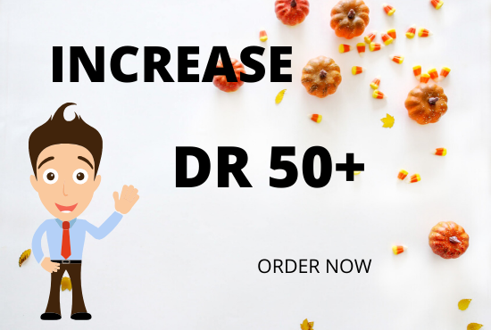 I will increase your Ahrefs DR upto 50+
