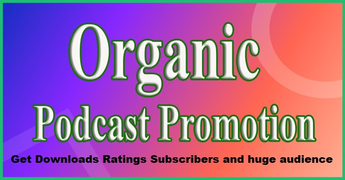 Do organic promote and marketing your Apple Podcast