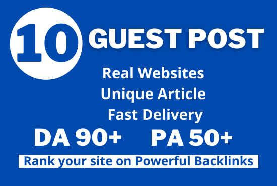 10 Guest post with DA90 PA 70 rank your site