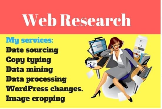 I will do excellent web research,  data entry,  and market research