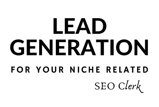 I Can Do Your B2B Lead Generation For Your Niche Related.