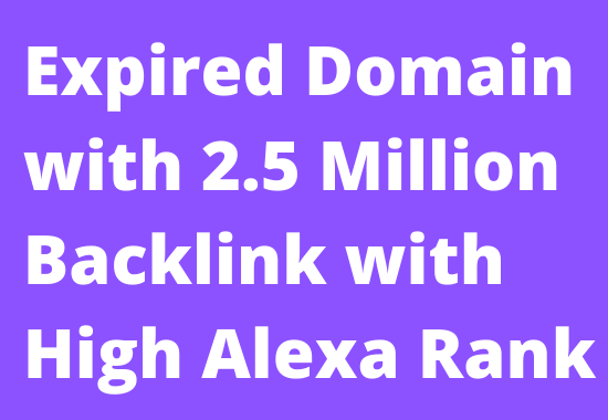 Find Expired Domain with 2.5 Million Backlink & High Alexa Ranking