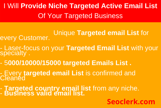 I will provide targeted niche active email list of your business