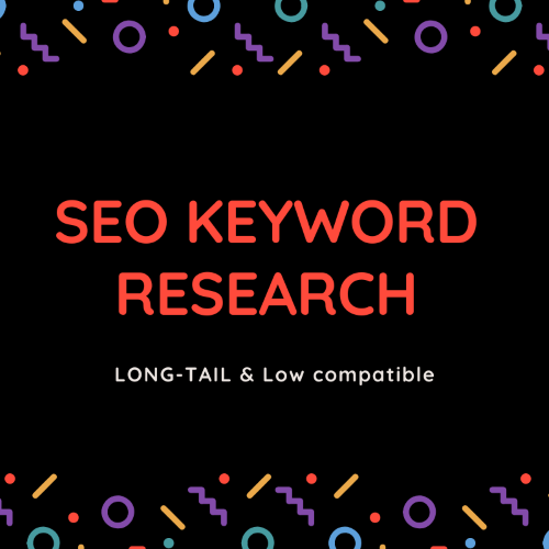 I will do in-depth SEO keyword research for anything else.