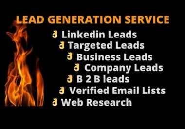 I will generate targeted leads like LinkedIn,  business,  company,  verified email