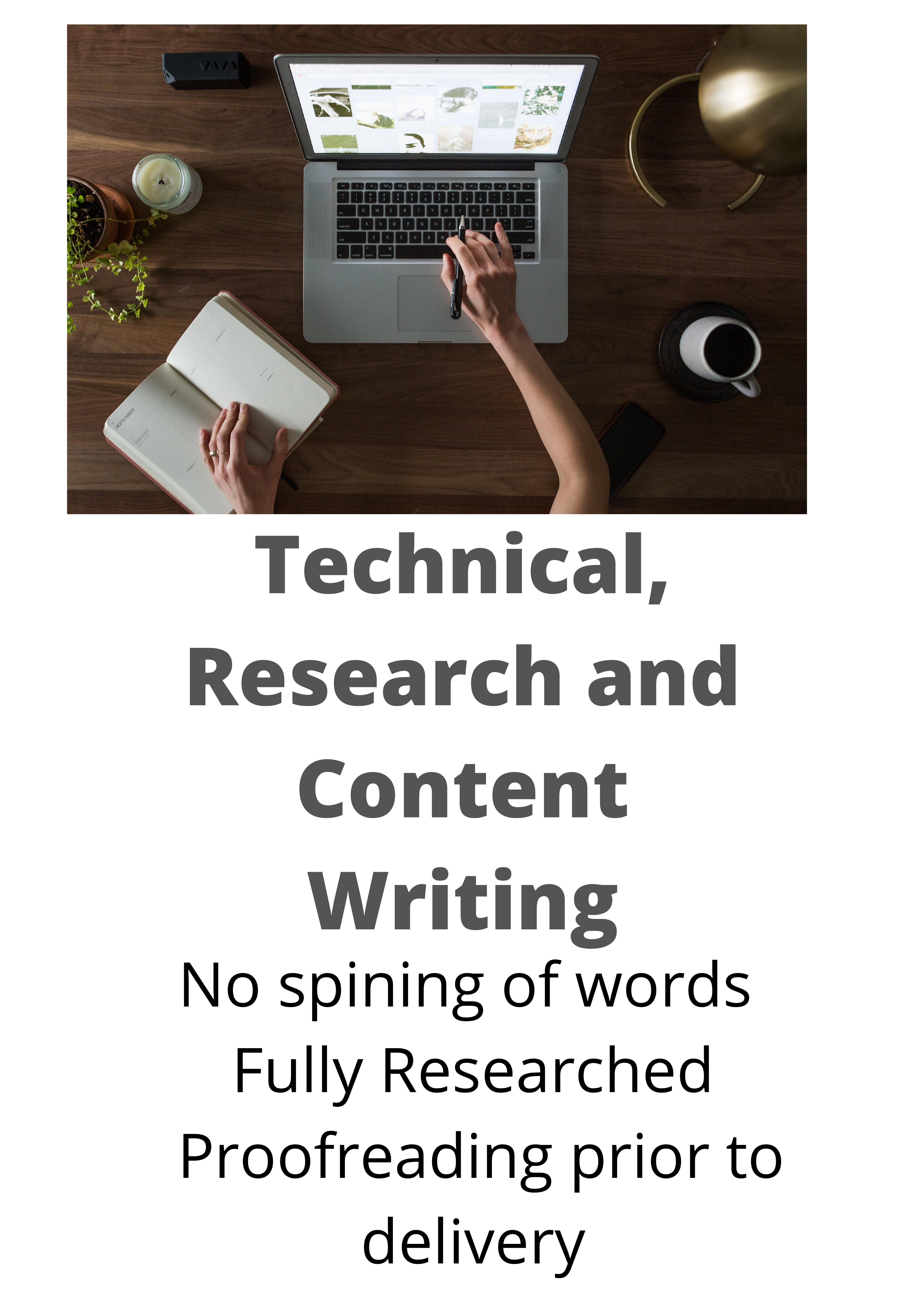 I will do research,  technical/non technical and content writing for my clients as per their demand.