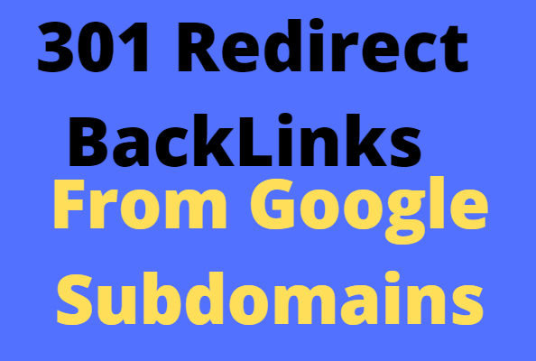 i will create 3000 301 Redirect backlinks from Google subdomains with dr 70 to 90+
