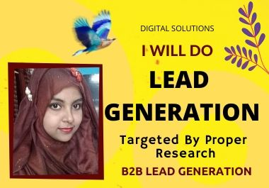 I will do b2b lead generation and targeted lead generation