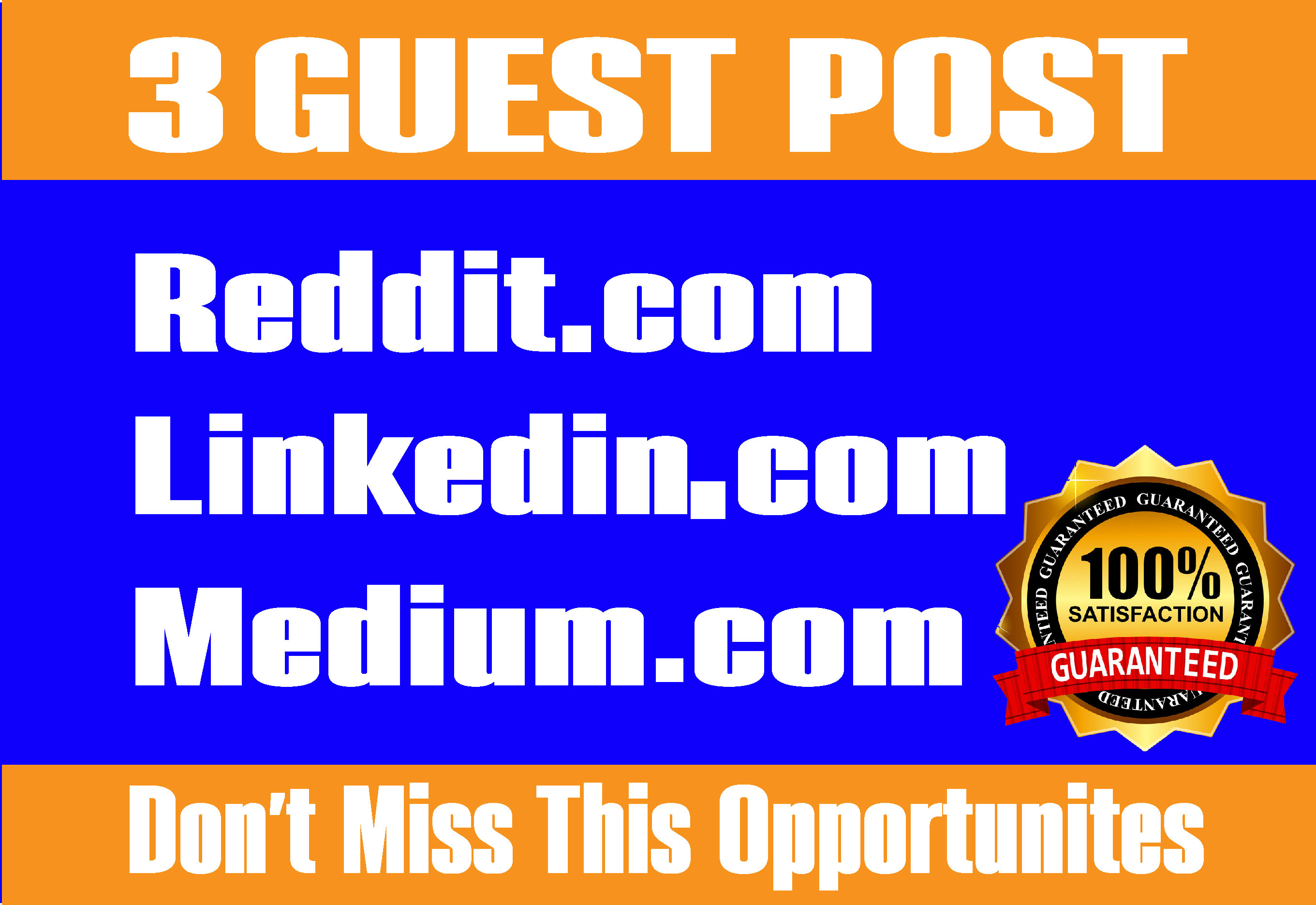 Write and publish 3 Guest post on Reddit, Linkedin, Medium for rank your site.