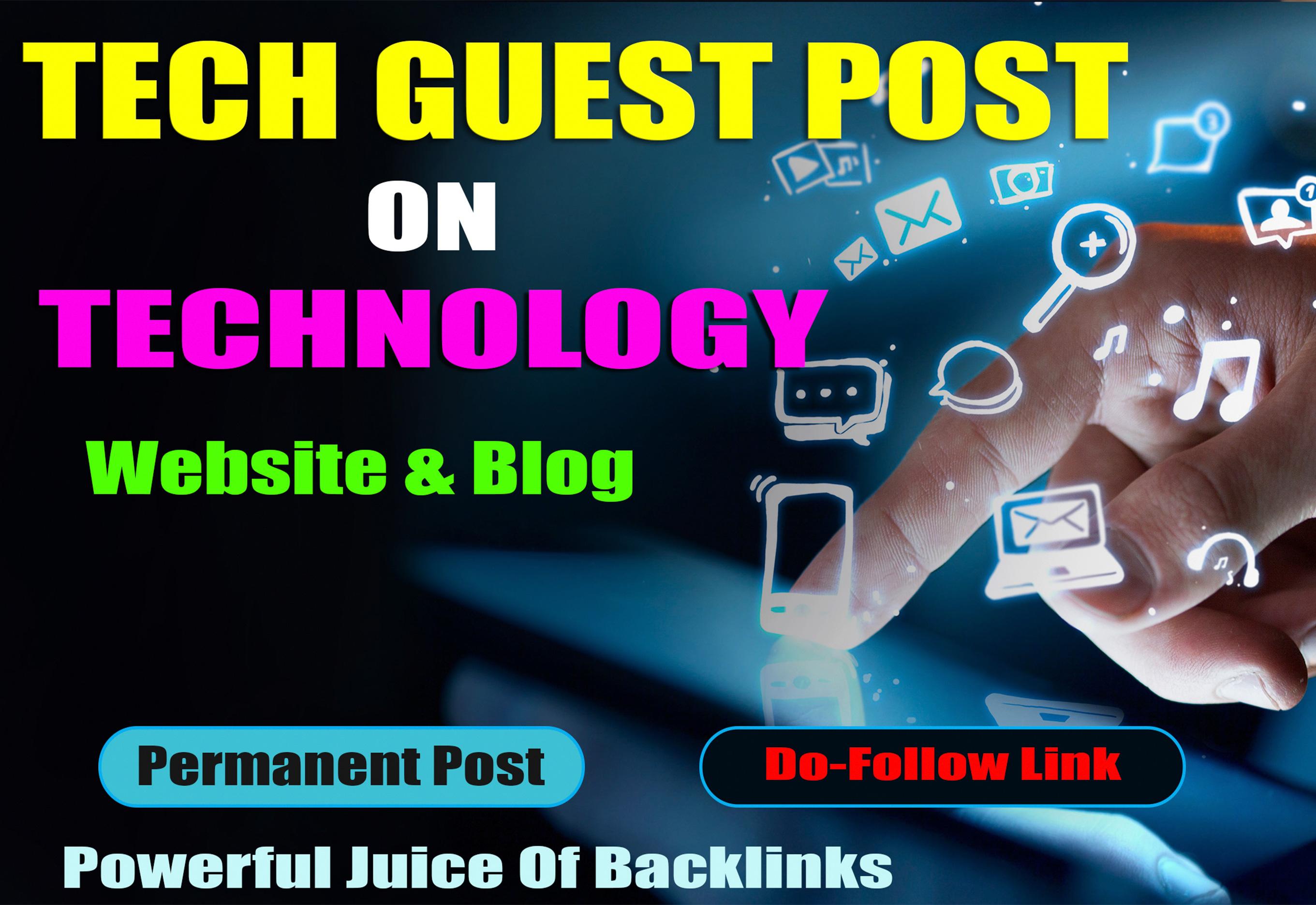 High Quality Tech Blog Guest post unique Tech article to good authority tech High DA, PA blog