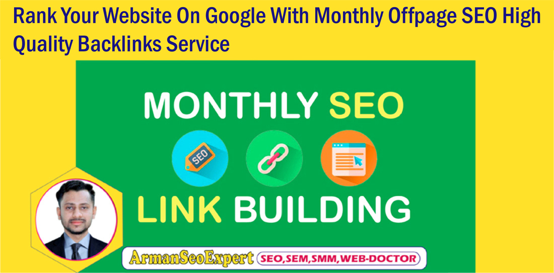 Rank Your Website On Google With Monthly Offpage SEO High Quality Backlinks Service