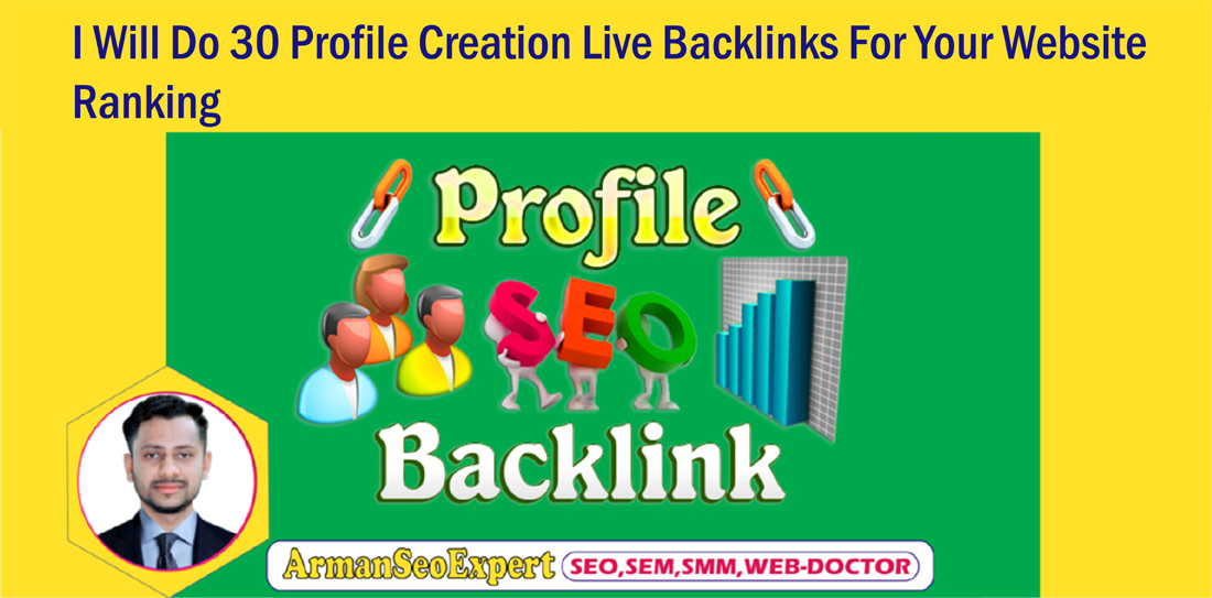 I Will Do 30 Profile Creation Live Backlinks For Your Website Ranking