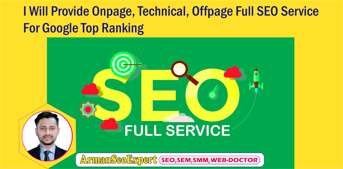 I Will Provide Onpage, Technical, Offpage Full SEO Service For Google Top Ranking