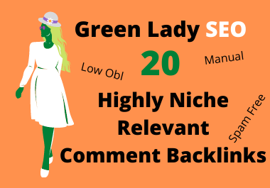 Green Lady SEO 20 Highly Niche Relevant blog comment backlinks to rank at 1st Low obl links