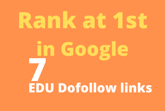 Rank at 1st in google with 7 edu DA 30-75 dofollow backlinks
