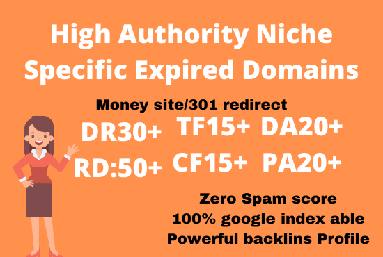 I will Find high DA, Pa, DR, TF, CF expired domains for money site and 301 redirect