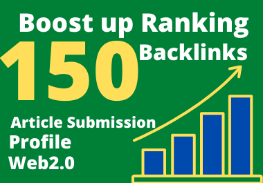 boost up rankings with 150 high Authority web 2.0 profile and article submission backlinks