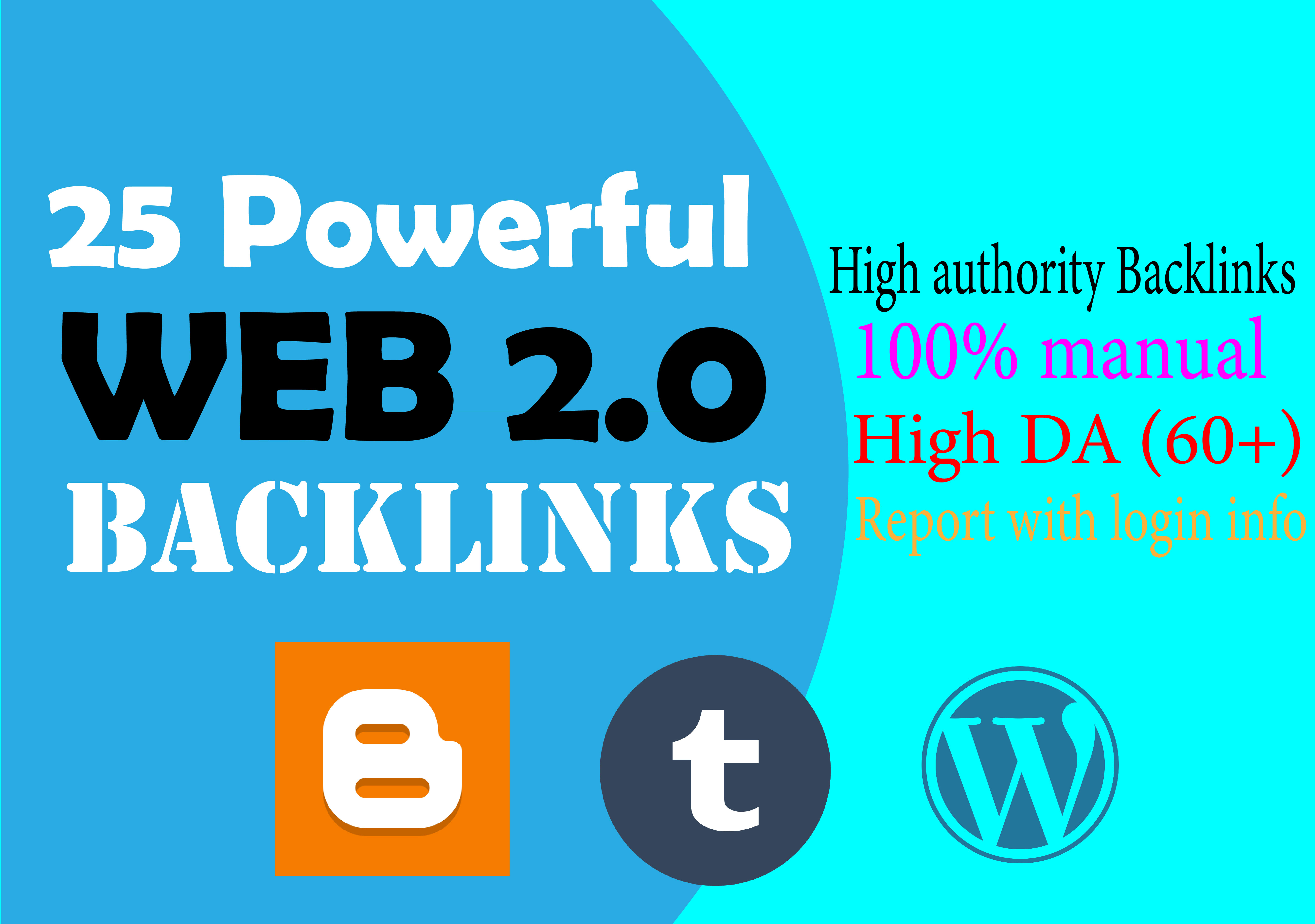 I will do 25 High DA Web 2.0 Backlinks to rank at Google First page.