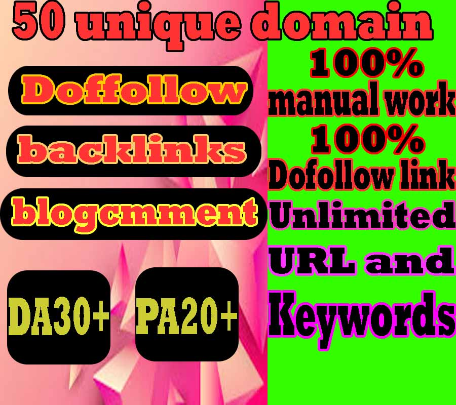 i will do 50 unique domains dofollow Blog comments DA 30+ PA 20+ backlinks