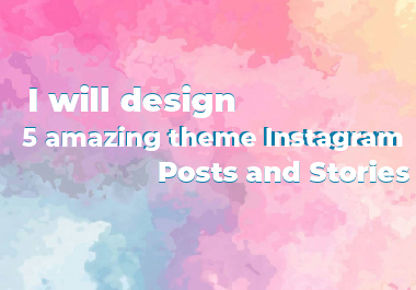 I will design 5 amazing theme Instagram posts and stories