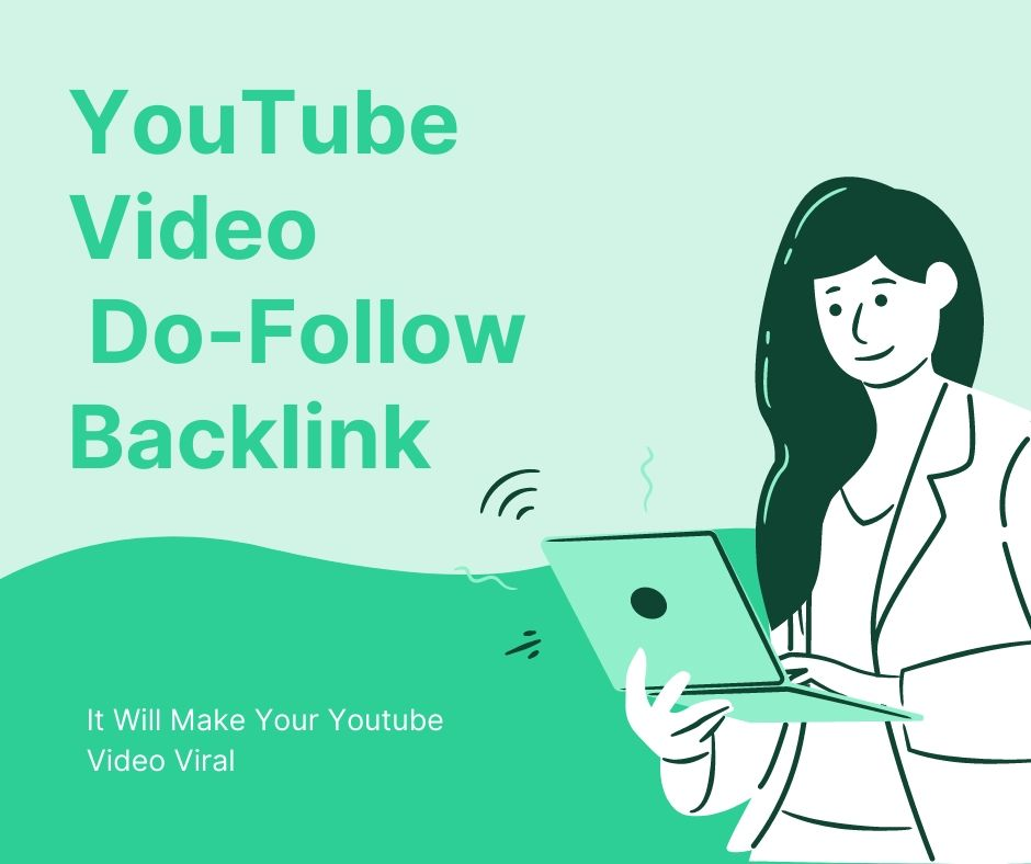 I Will Create Manually 100 Do-Follow Backlink For Your YouTube Video