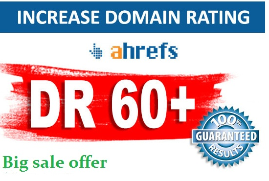 Increase domain rating DR Ahref 60plus with 100 guaranteed