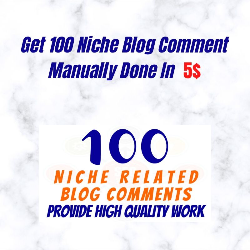 Get 100 Niche Blog Comment Manually Done in Cheap Rate